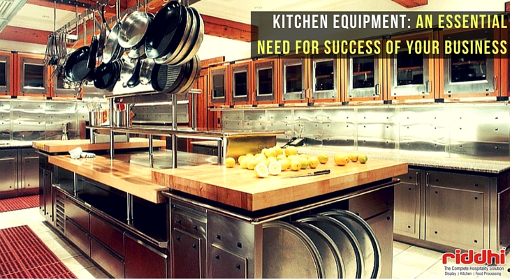Kitchen Equipment: An Essential Need For Success Of Your Business