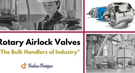 Rotary Airlock Valves - The Bulk Handlers Of Industry