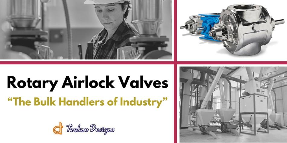 Rotary Airlock Valves - The Bulk Handlers Of Industry