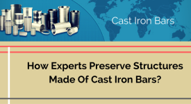 How Experts Preserve Structures Made Of Cast Iron Bars?