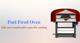 Why Fuel Fired Oven Is Mostly Preferred Over Wood and Electric Fired Oven