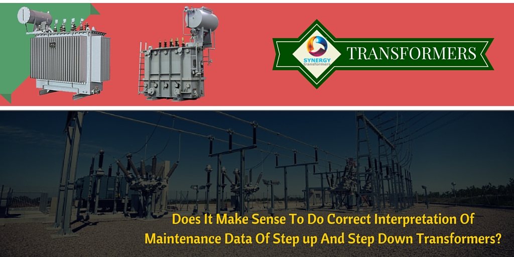 Correct Interpretation Of Maintenance Data Of Step up And Step Down Transformers