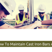 How To Maintain Cast Iron Bars and Products?