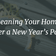 Cleaning Your Home After A New Year's Party
